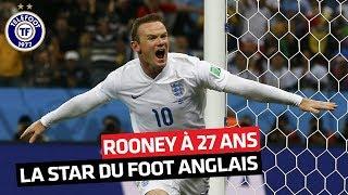 Quand Wayne Rooney était roi d'Angleterre