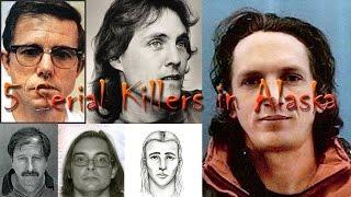 5 Serial Killers in Alaska