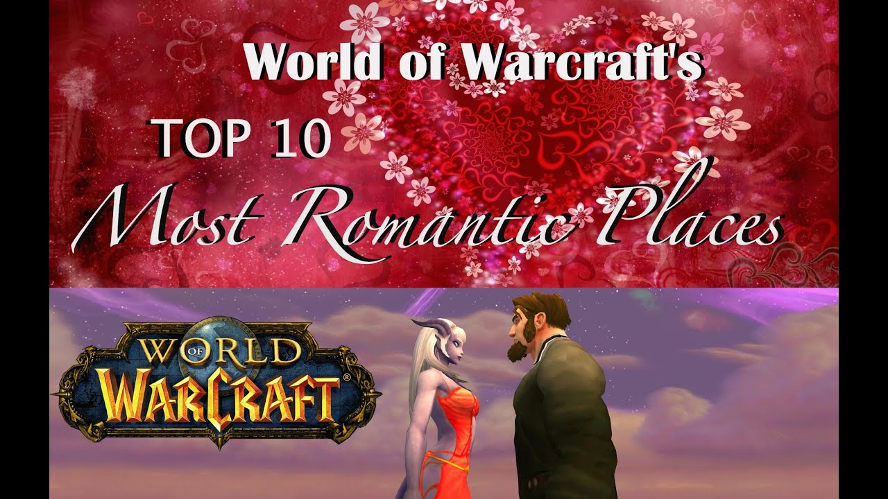 Top Most Romantic Places In World Of Warcraft YouTube - Top 10 most romantic places on earth
