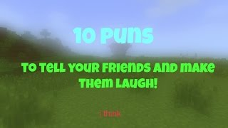 10 Puns you can tell your friends! (500 special?)