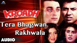 Download Kroadh : Tera Bhagwan Rakhwala Full Audio Song | Sunny Deol,Sanjay Dutt | MP3 song and Music Video