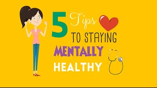 5 Tips To Staying Mentally Healthy