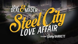"Real Deal and Jesse Mader featuring Gabby Barrett ""Steel City Love Affair"""