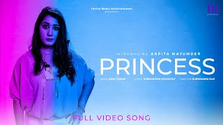 Princess - Official Music Video   Arpita Majumder   Shubhashish, Anuj   Tantra Music Entertainment