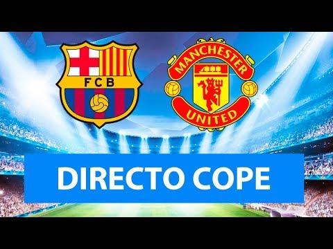 (SOLO AUDIO) Directo del Barcelona 3-0 Manchester United en Tiempo de Juego COPE