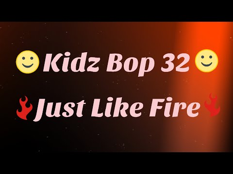 Kidz Bop 32Just Like Fire Lyrics