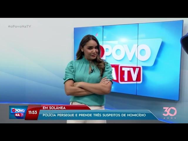 Polícia persegue e prende três suspeitos de homicídio em Solânea - O Povo na TV
