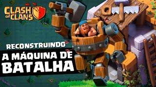 CASA DO CONSTRUTOR #15: RECONSTRUINDO A MÁQUINA DE BATALHA NOVO HERÓI DO CLASH OF CLANS