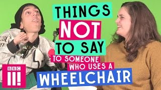 Things Not To Say To Someone Who Uses A Wheelchair