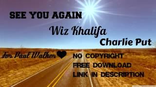 Wiz Khalifa ft. Charlie Put - See you again
