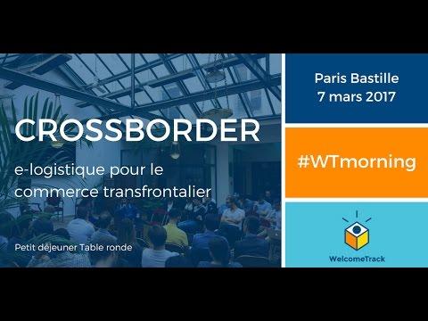 #WTMorning - Crossborder : E-logistique pour le commerce transfrontalier