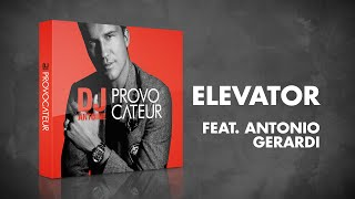 DJ Antoine feat. Antonio Gerardi – Elevator (DJ Antoine vs Mad Mark 2k16 Radio Edit)