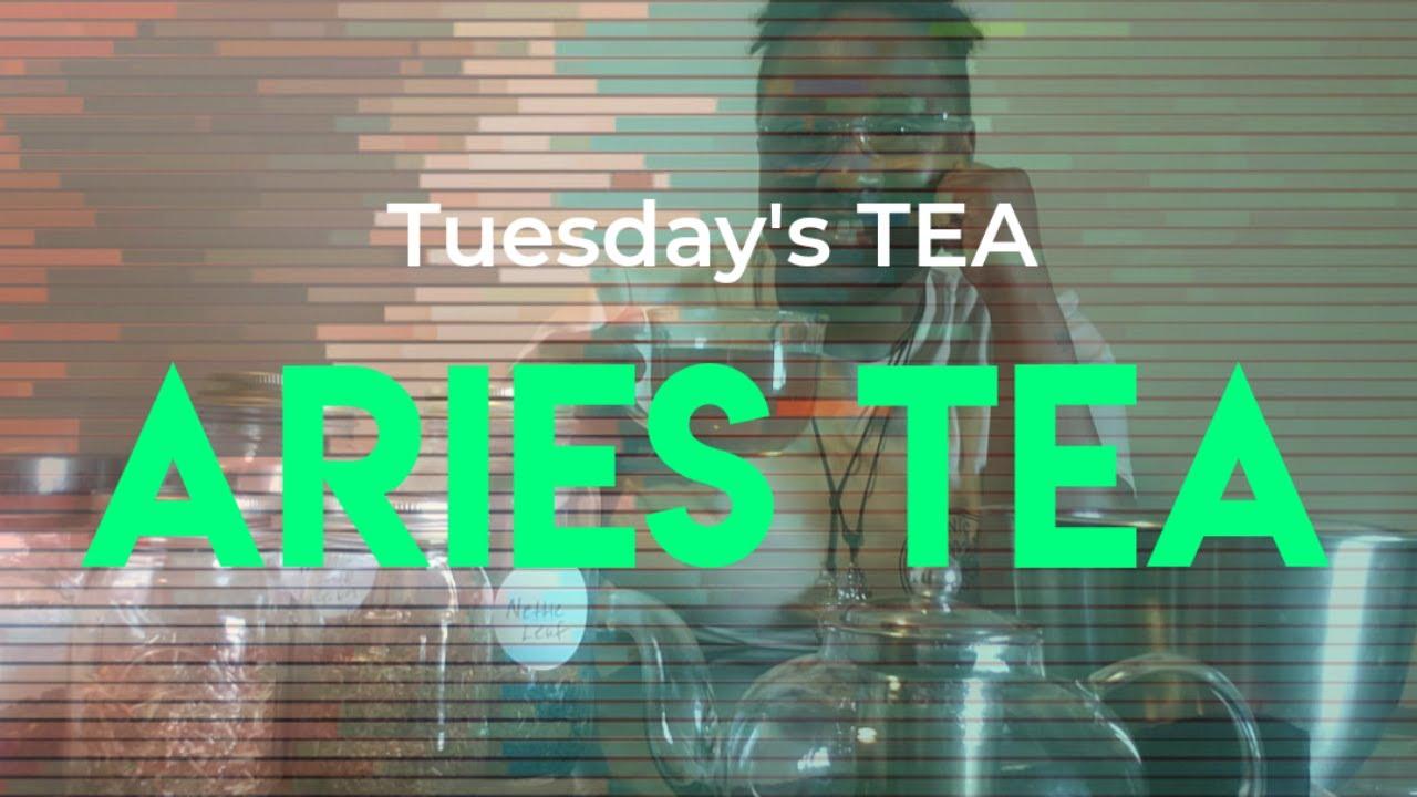 Tuesday's TEA: Aries Tea