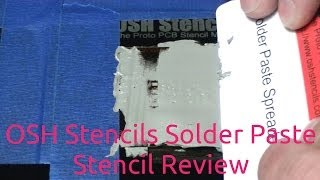 OSH Stencils Solder Paste Stencil Review