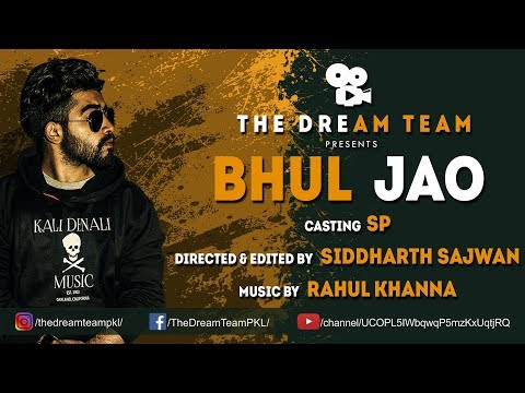BHUL JAO | THE DREAM TEAM | SP | OFFICIAL VIDEO | NEW MUSIC VIDEO 2018