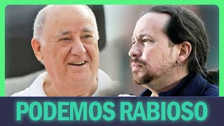 Amancio Ortega HACE RABIAR a Podemos