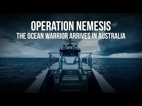 Operation Nemesis: The Ocean Warrior Arrives in Australia