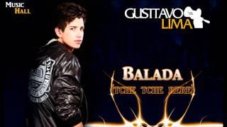 "Gusttavo Lima - Balada ""Tche Tche Rere"""