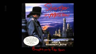 Michael Jackson - Stranger in Moscow  (Basement Boys Radio House Mix)  Best Audio Remast.