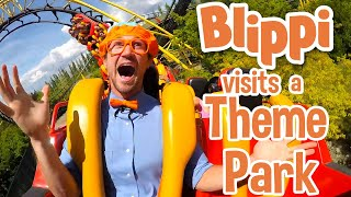 Blippi | Blippi Visits a Theme Park + MORE ! | Explore  with Blippi |  Educational Videos for Kids