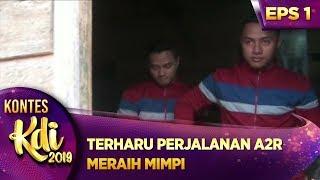 TERHARU! PERJALANAN A2R MERAIH MIMPI - KONTES KDI EPS 1 (22/7)