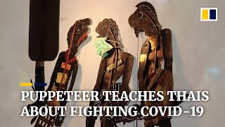 Coronavirus: Artist in Thailand creates puppet shows about fighting the spread of Covid-19