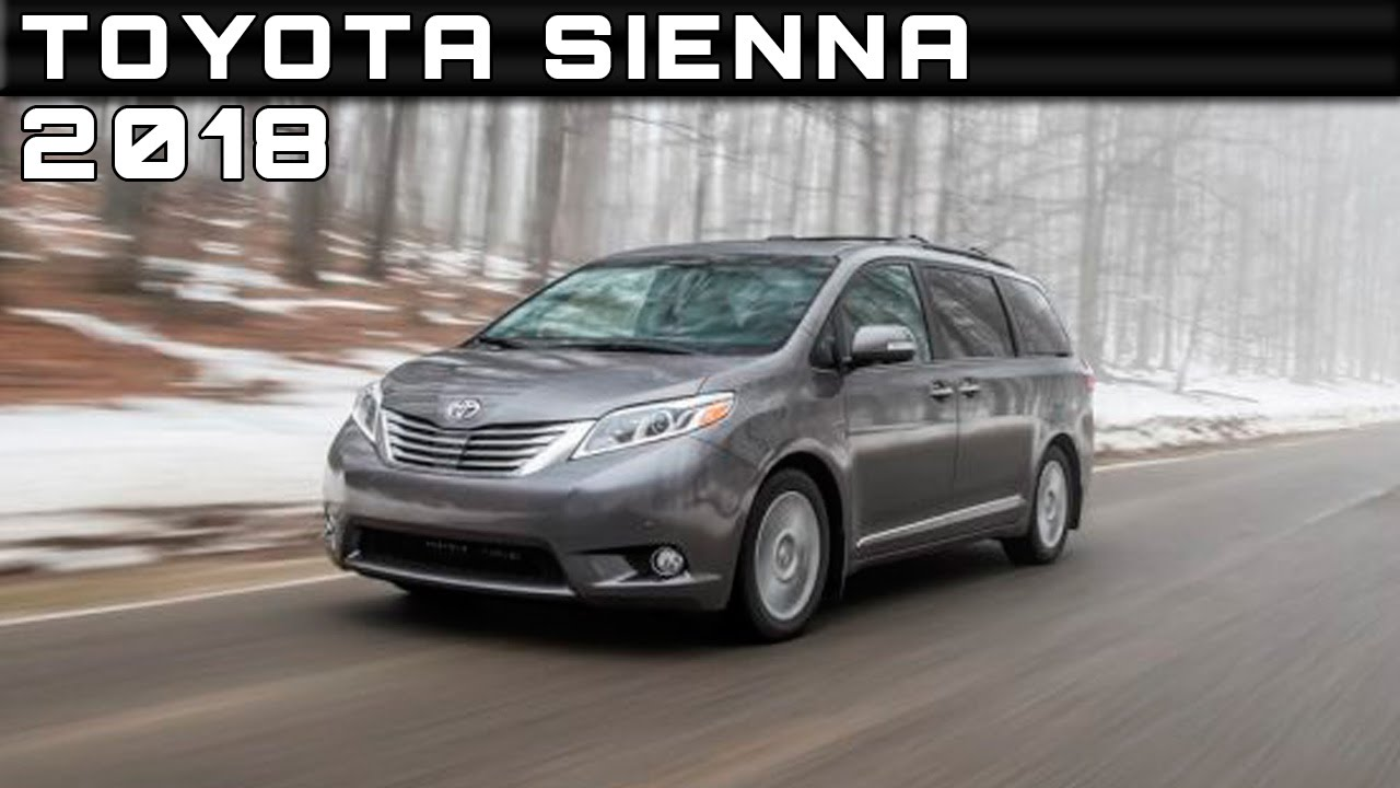 2018 Toyota Sienna Review Rendered Price Specs Release Date