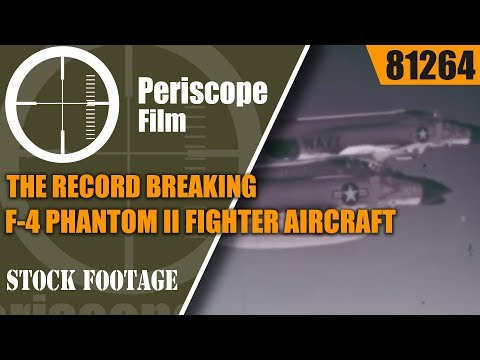 THE RECORD BREAKING F-4 PHANTOM II  FIGHTER AIRCRAFT  MCDONNELL FILM 81264
