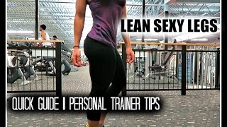 HOW TO GET LEAN SEXY LEGS | QUICK GUIDE