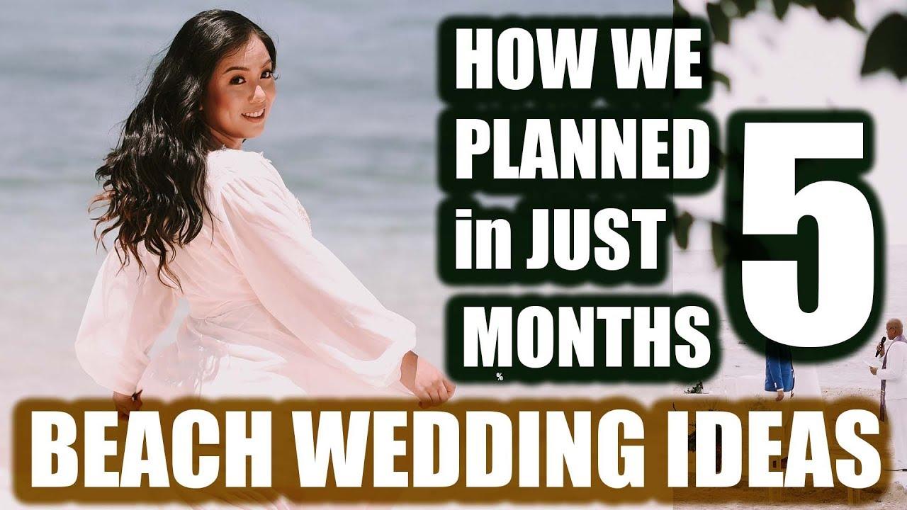 [VIDEO] - Beach Wedding Ideas (Philippines) | How we prepared in just 5 months?? 5