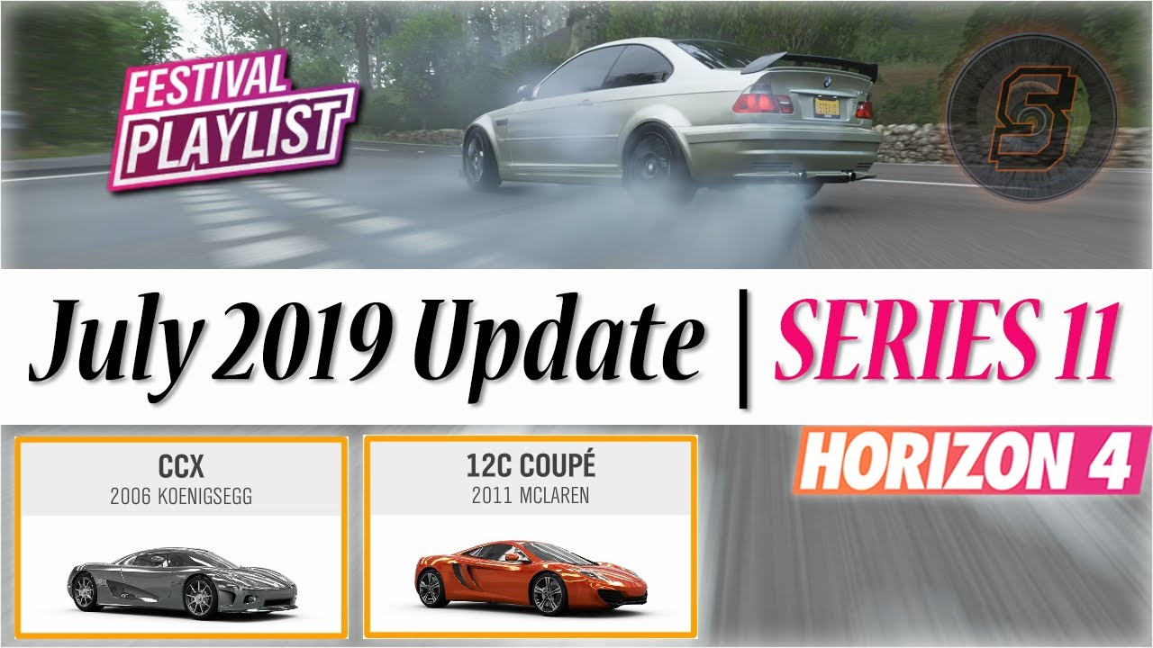Forza Horizon 4 | Series 11 Festival Playlist Car Rewards | July 2019  Update FH4 NEW Cars Update 11