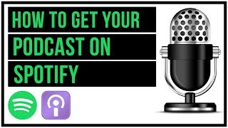 How To Get Your Podcast On Spotify - Full Tutorial