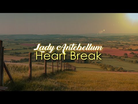 Lady Antebellum  Heart Break Lyrics on Screen