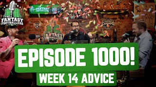 Fantasy Football 2020 SHOW 1000 Surprises Show Moments Week 14 Advice Ep 1000