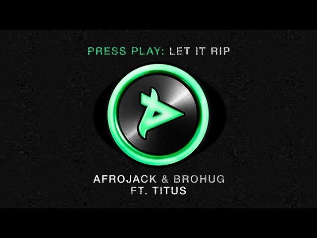 Afrojack & Brohug ft. Titus - Let It Rip