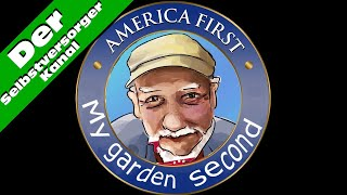 America first my garden second #everysecondcounts