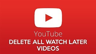How to Delete all Watch Later Videos on Youtube at once!