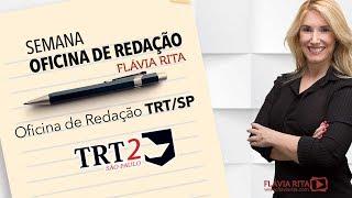 FCC - TRT/SP - 2018 - OFICINA DE REDAÇÃO - FLÁVIA RITA.