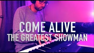 The Greatest Showman - Come Alive - Piano Cover