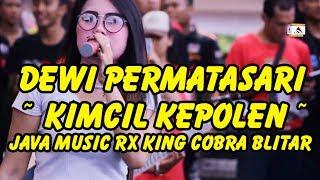 DEWI PERMATASARI ~  KIMCIL KEPOLEN ~ JAVA MUSIC RX KING COBRA BLITAR