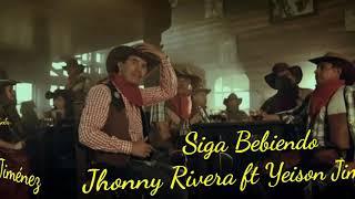 Siga Bebiendo (Letra) Jhonny Rivera ft Yeison Jiménez