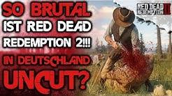 So Brutal ist Red Dead Redemption 2 Alle Details / Infos - Uncut in Deutschland - RDR2