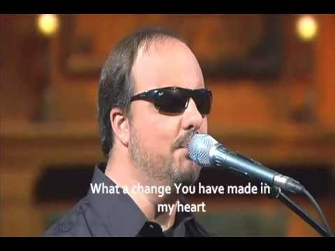 What A Difference You've Made In My Life W/lyrics - Gordon Mote