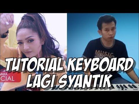 Tutorial Keyboard Lagi Syantik (Siti Badriyah)