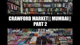 CRAWFORD MARKET PART 2||TRAVEL VLOG|| MUMBAI 2018 ||