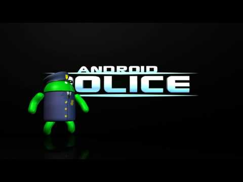 Official AndroidPolice.com Video Intro