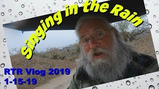 RTR VLOG 2019 Day 7 UPDATE ON THE RAIN AND DUMPSTER!  Tuesday Jan 15, 2019