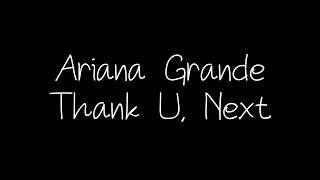 Ariana Grande - Thank U, Next Lyrics