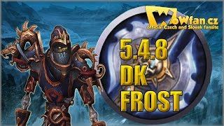 39. WoW mop 5.4.8 - Death Knight Frost PVP guide 1/2 CZ