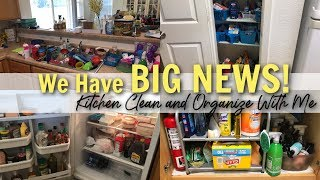 📦 We Have BIG NEWS!! 📦 KITCHEN CLEAN AND ORGANIZE WITH ME | CLEANING MOTIVATION | CLEAN WITH ME